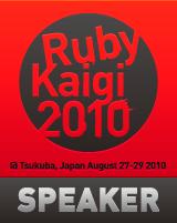 Ruby Kaigi 2010 Speaker