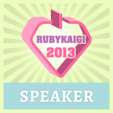 I was a speaker of RubyKaigi 2013
